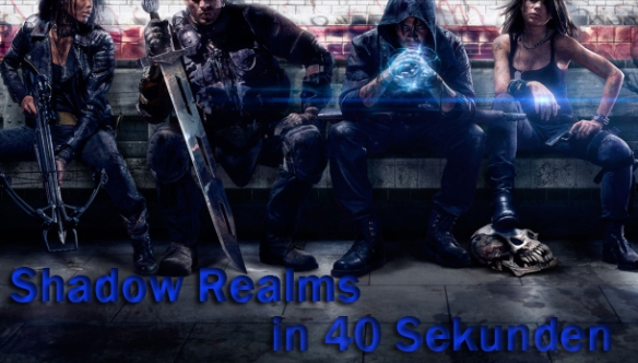 Shadow Realms in 40 Sekunden